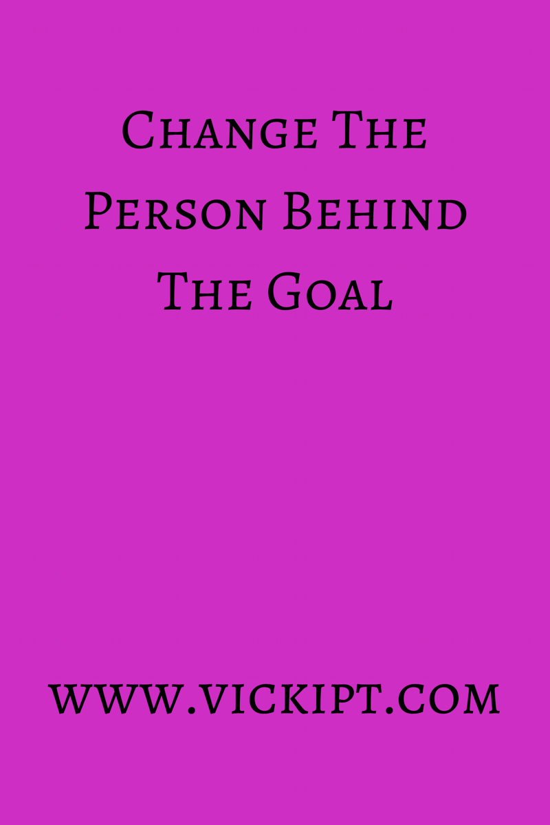 The Key To 100% Results…….Change The Person Behind The Goal